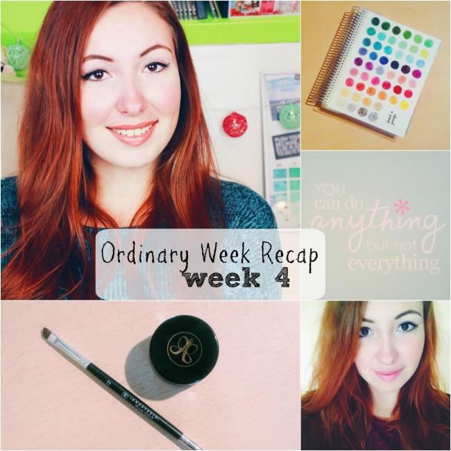 ordinary week recap - week 4