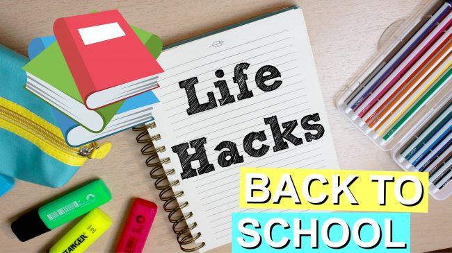 10 Back To School Lifehacks